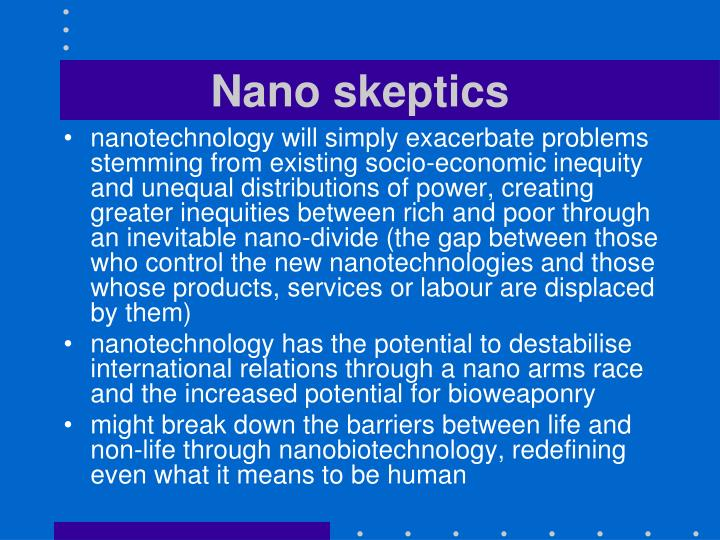 Nano skeptics