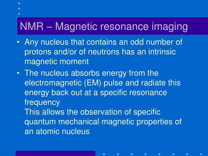 NMR – Magnetic