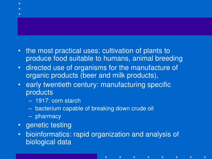 the most practical uses: cultivation of plants to produce food suitable to humans, animal breeding