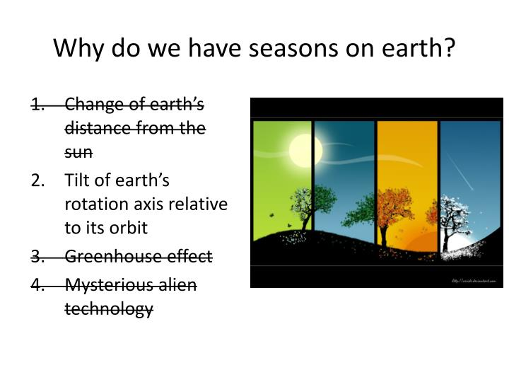 Why do we have seasons on earth?