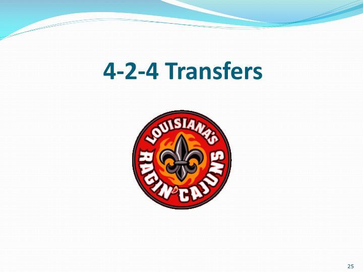 4-2-4 Transfers