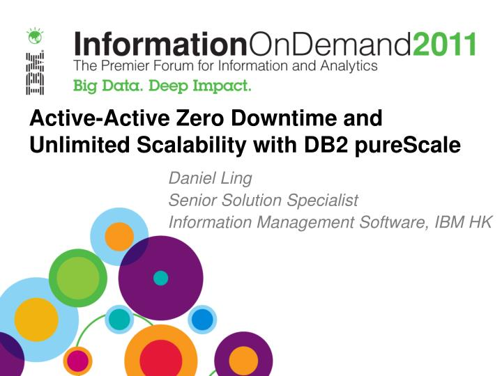 Active active zero downtime and unlimited scalability with db2 purescale