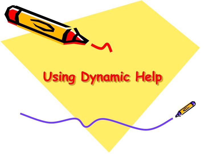 Using Dynamic Help