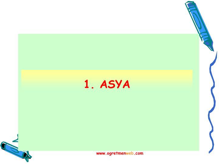 1. ASYA