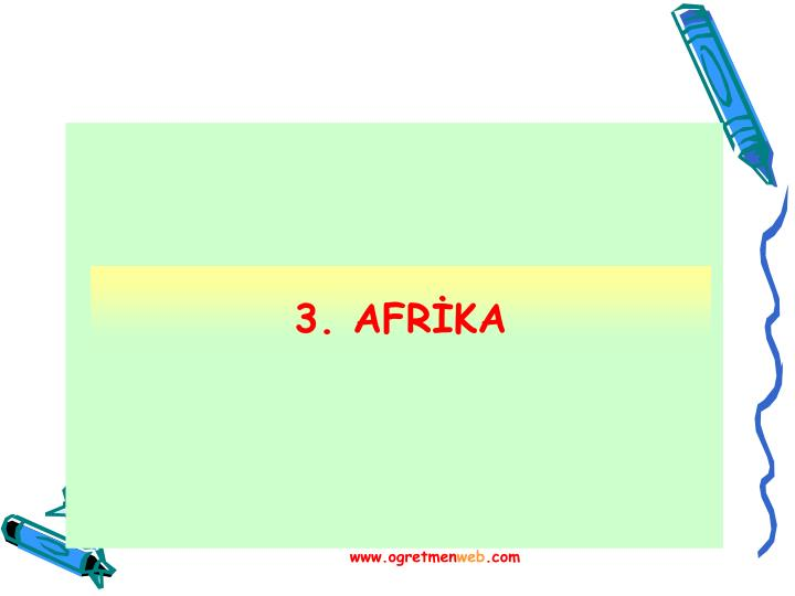 3. AFRİKA