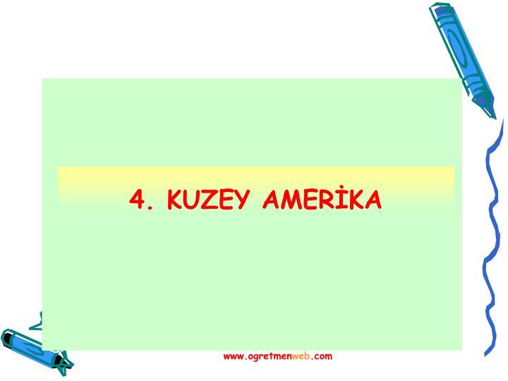 4. KUZEY AMERİKA