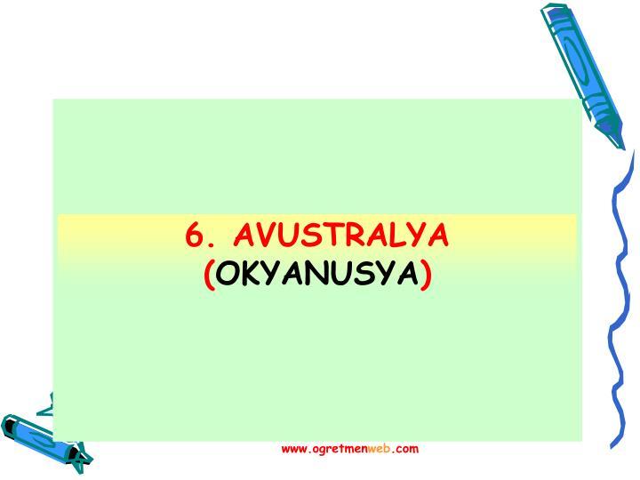 6. AVUSTRALYA