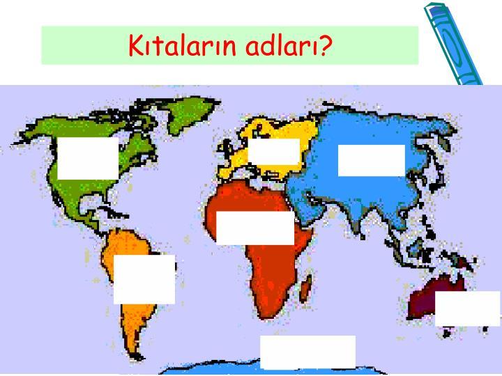 Kıtaların adları?