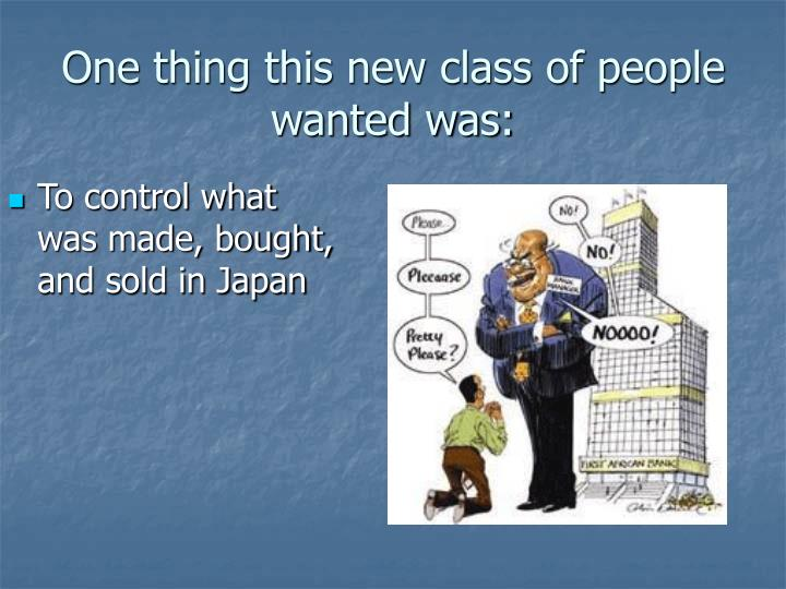 To control what was made, bought, and sold in Japan