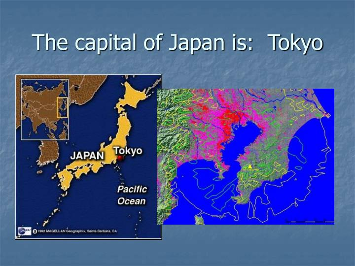 The capital of Japan is:  Tokyo