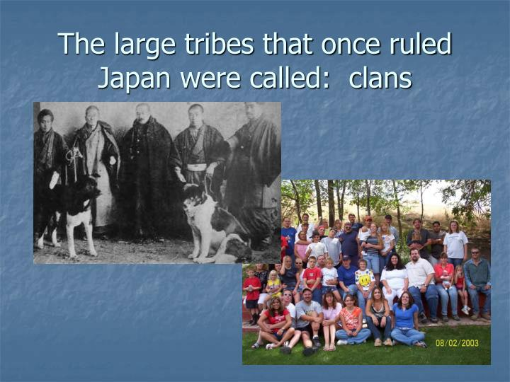 The large tribes that once ruled Japan were called:  clans