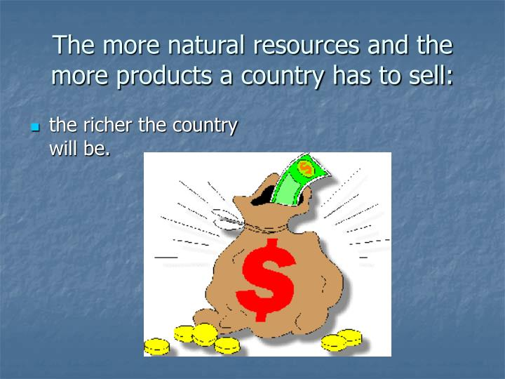 the richer the country will be.