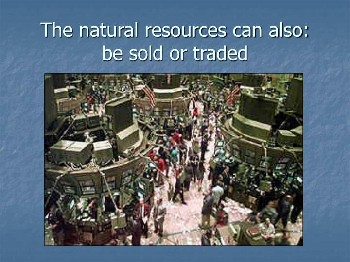 The natural resources can also:
