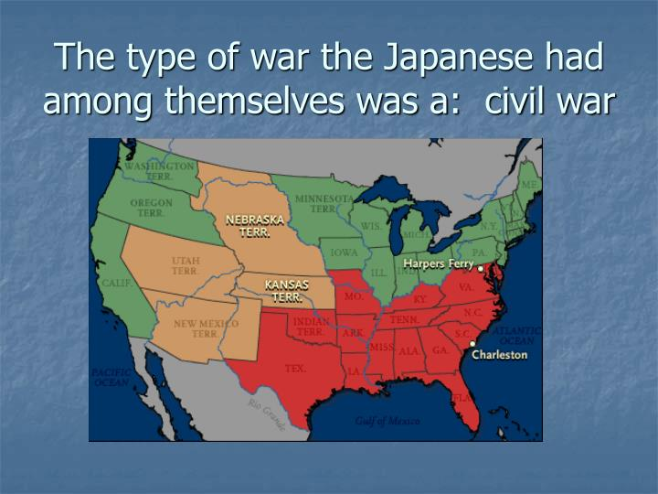 The type of war the Japanese had among themselves was a:  civil war