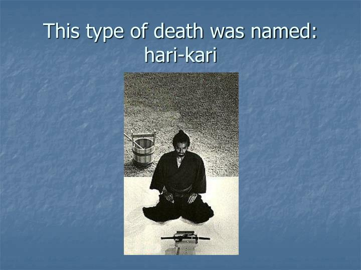 This type of death was named:  hari-kari