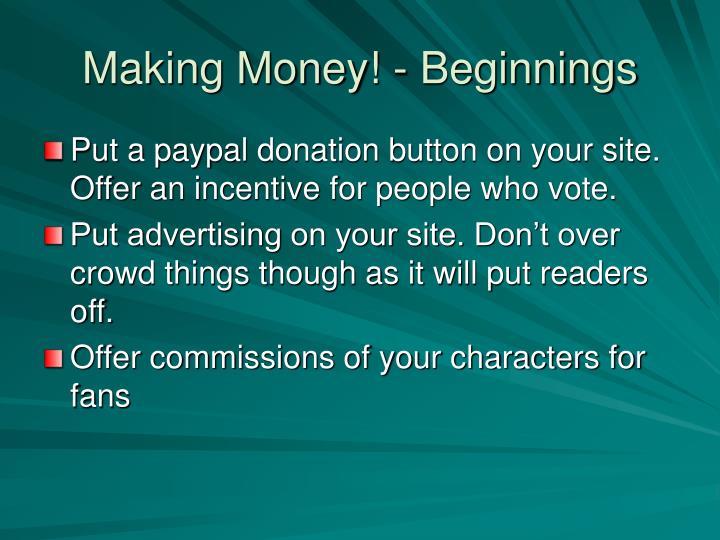 Making Money! - Beginnings