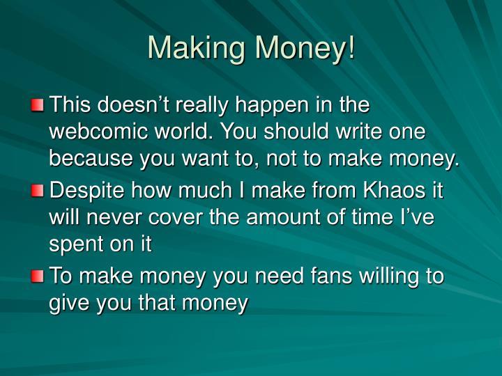 Making Money!