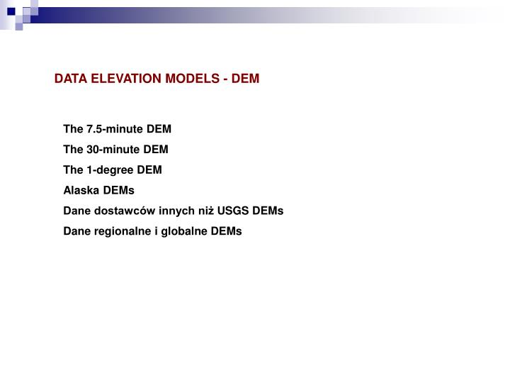 DATA ELEVATION MODELS - DEM
