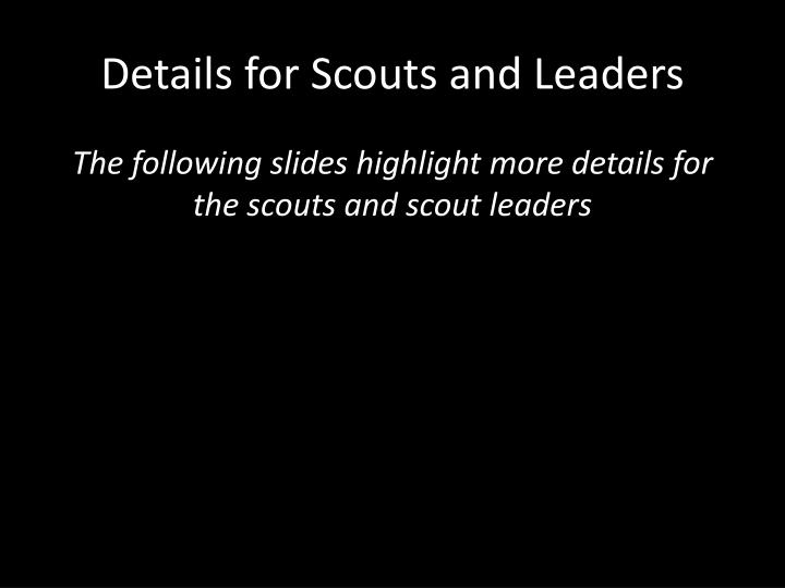 Details for Scouts and Leaders