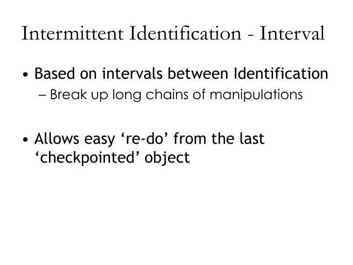 Intermittent Identification - Interval