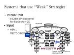 systems that use weak strategies