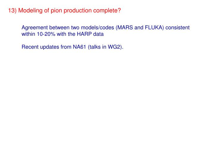 13) Modeling of pion production complete?