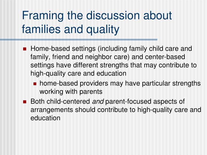 Framing the discussion about families and quality