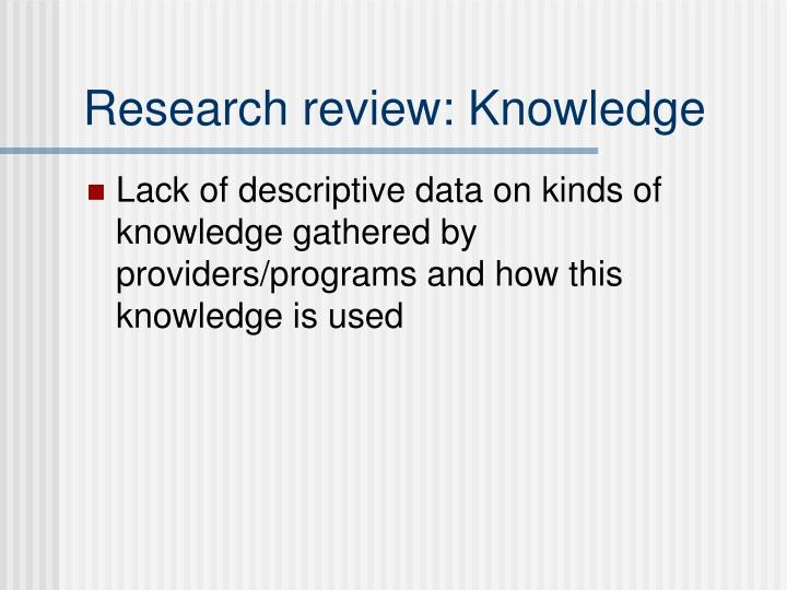 Research review: Knowledge