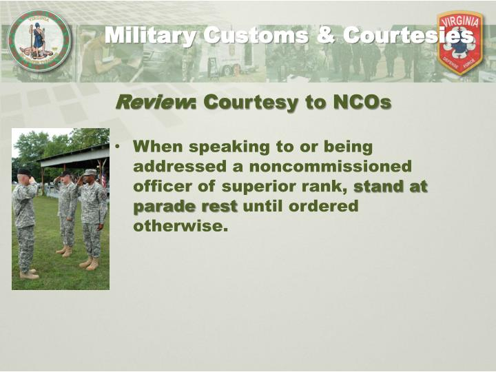 respect customs and courtesies Customs and courtesies are the way by which nations and individuals pay respect to distinguished persons and foreign governments customs, courtesies.