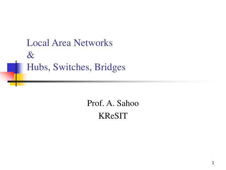 Local area networks hubs switches bridges