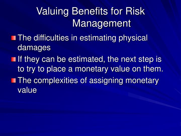 Valuing Benefits for Risk Management