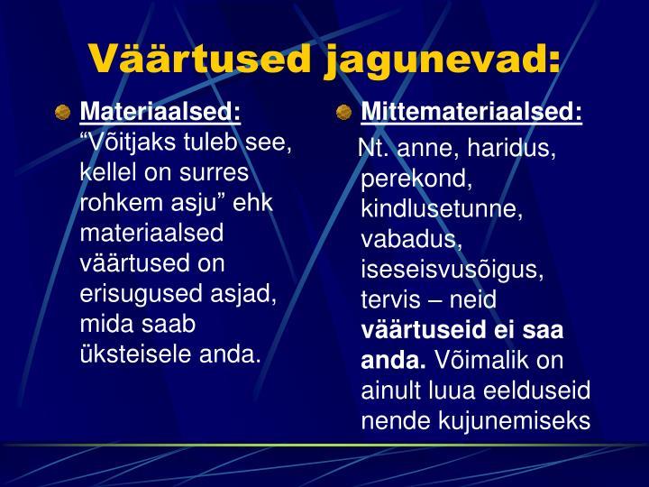 Materiaalsed: