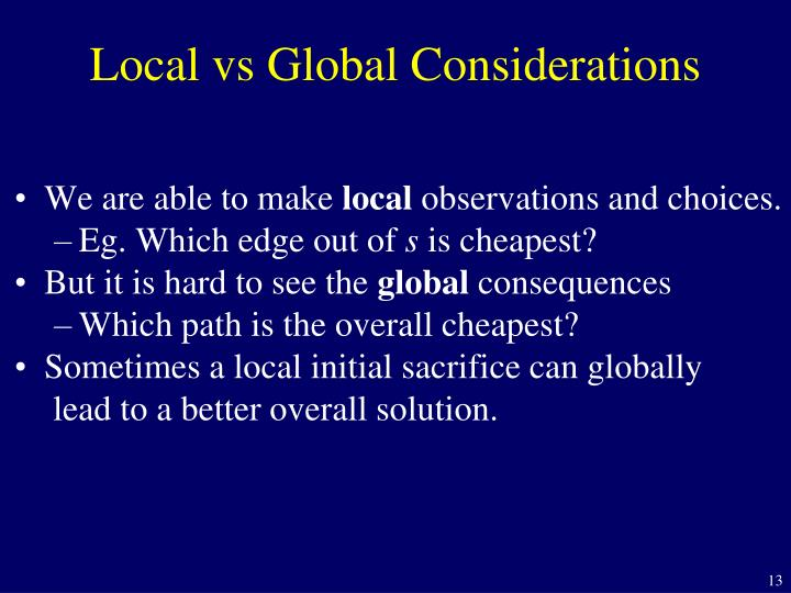 Local vs Global Considerations