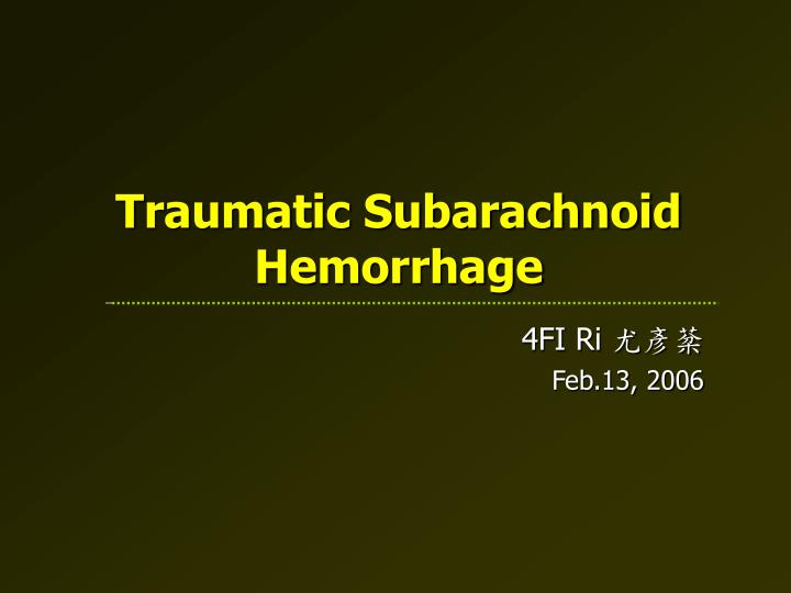 Traumatic Subarachnoid Hemorrhage