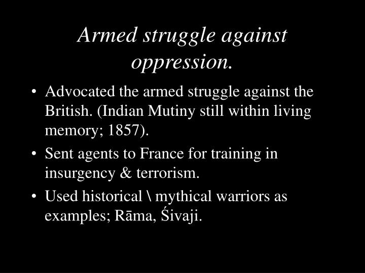 Armed struggle against oppression.