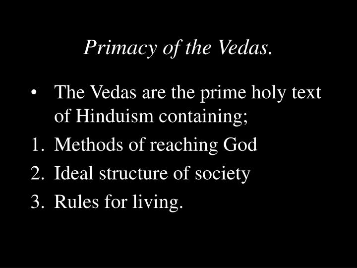 Primacy of the Vedas.
