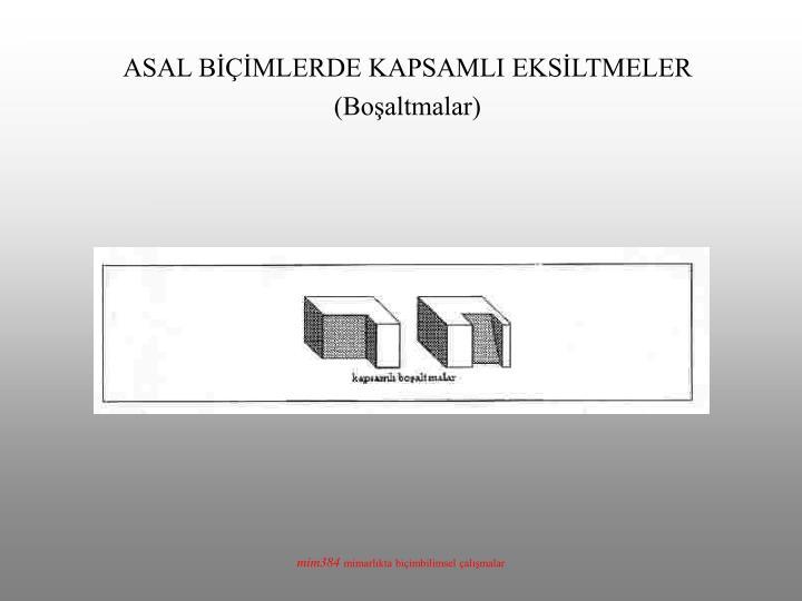 ASAL BİÇİMLERDE KAPSAMLI EKSİLTMELER