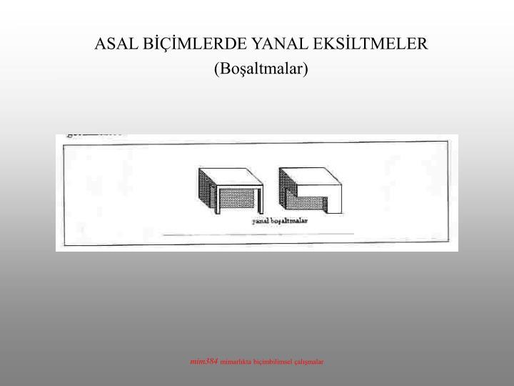 ASAL BİÇİMLERDE YANAL EKSİLTMELER