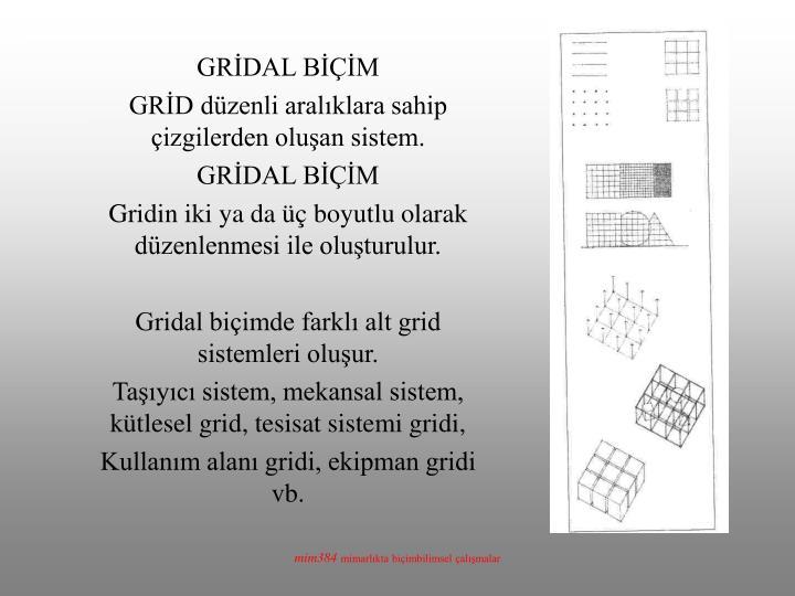 GRİDAL BİÇİM