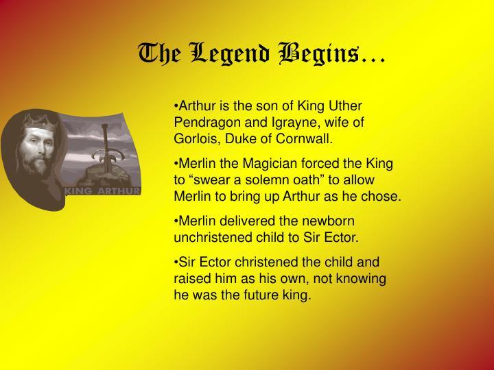 The Legend Begins…