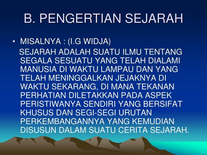 B. PENGERTIAN SEJARAH