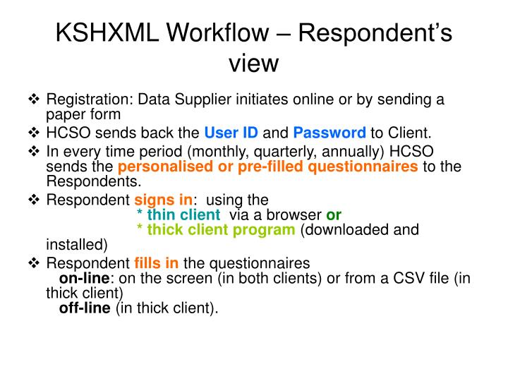 KSHXML Workflow – Respondent's view