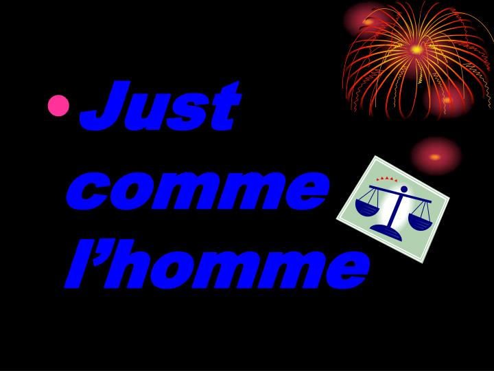 Just comme l'homme