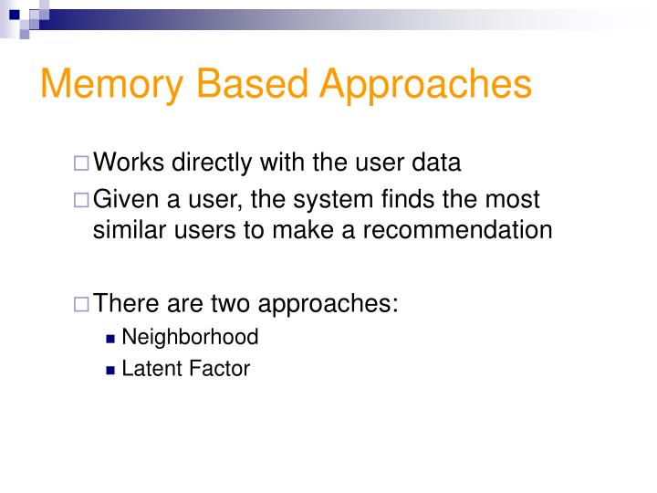 Memory Based Approaches
