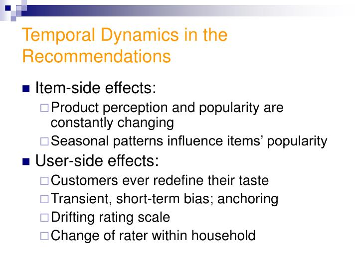 Temporal Dynamics in the Recommendations