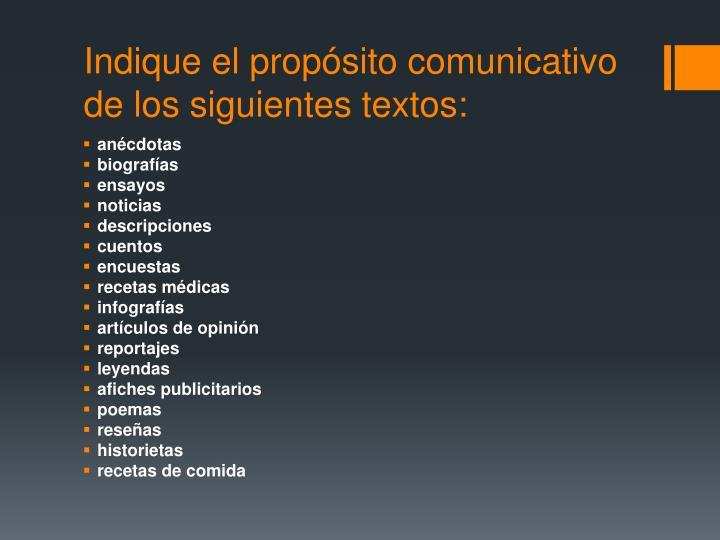 Indique el propósito comunicativo de los siguientes textos: