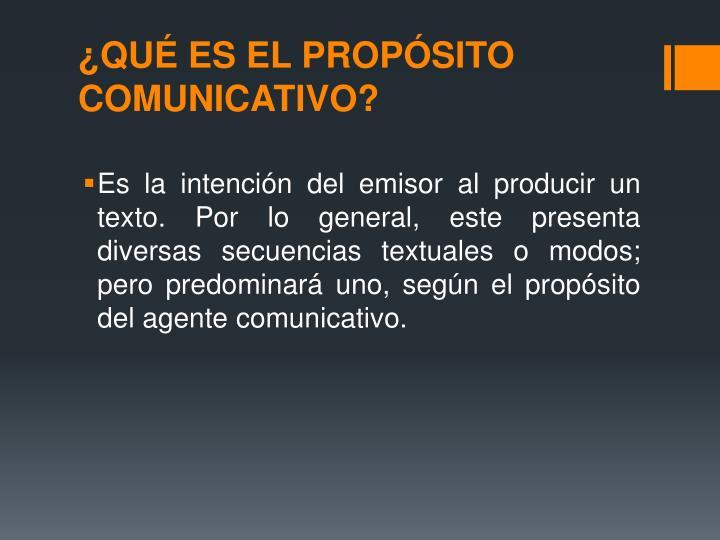 ¿QUÉ ES EL PROPÓSITO COMUNICATIVO?
