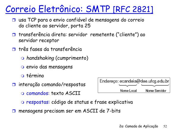 usa TCP para o envio confiável de mensagens do correio do cliente ao servidor, porta 25