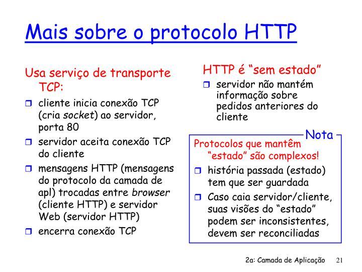 Usa serviço de transporte TCP: