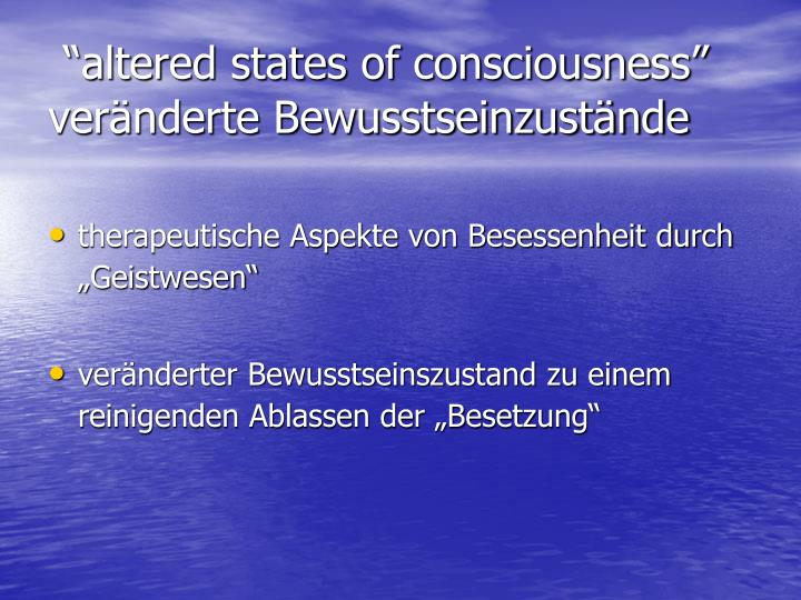 Altered states of consciousness ver nderte bewusstseinzust nde